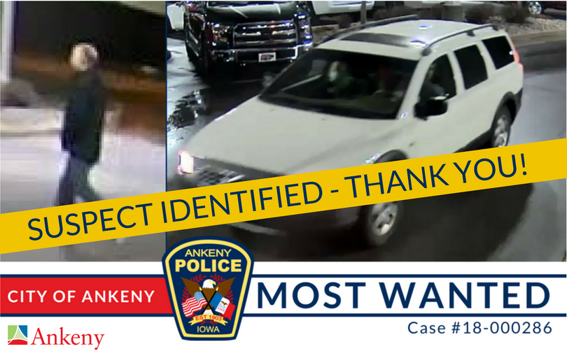 Suspect Identified, Thank you, City of Ankeny Most Wanted, Case 18000286