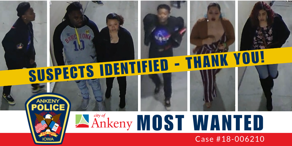 Ankeny Most Wanted case #18-006210 suspects identified - thank you